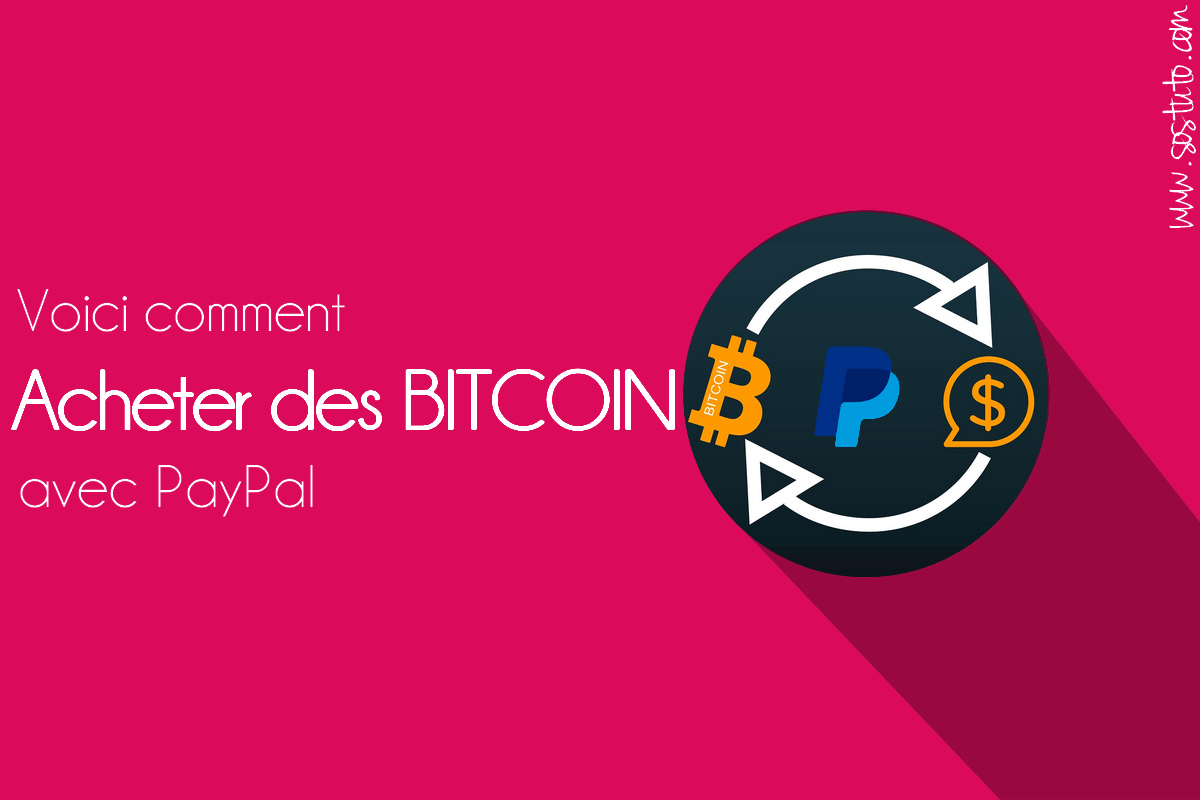 Acheter Bitcoin avec PayPal Acheter des bitcoins rapidement, sans vérification avec PayPal