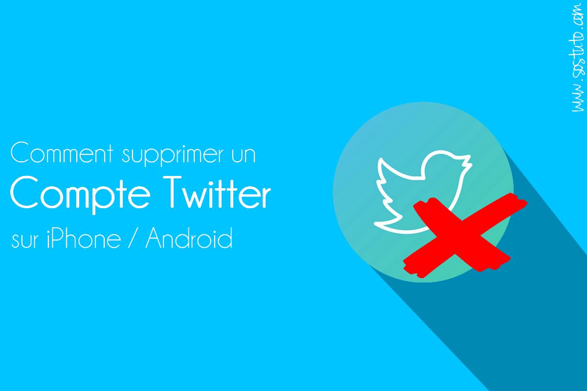 supprimer un compte Twitter Comment supprimer un compte Twitter sur Android, iPhone ou PC en 2019