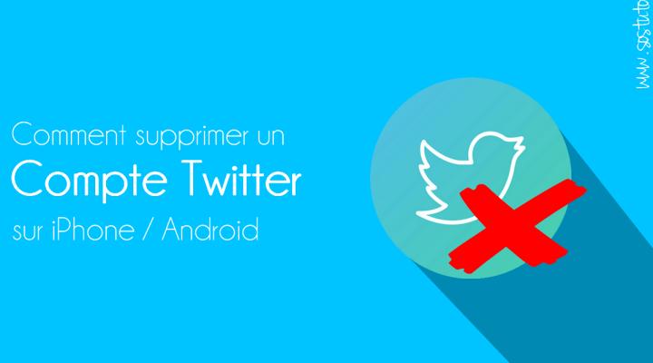 Comment supprimer un compte Twitter sur Android, iPhone ou PC en 2018