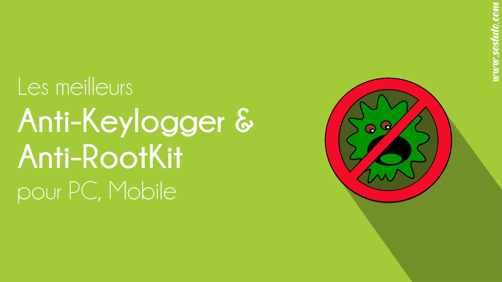 Anti Keylogger windows android Les 10 Meilleurs Anti-Keylogger pour PC Windows, Android (+ Anti-RootKit)