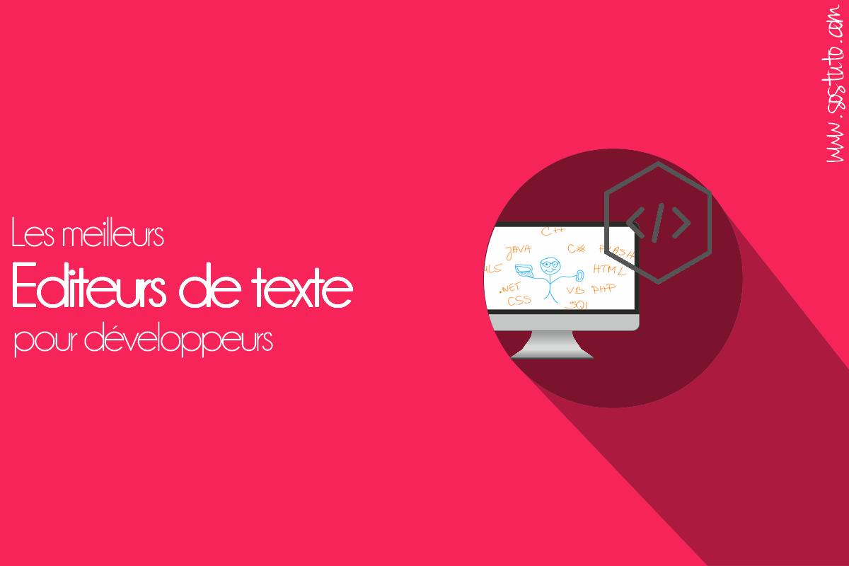 editeurs de texte pour developpeur Les 8 Meilleurs Éditeurs de Code des Développeurs pour la Programmation