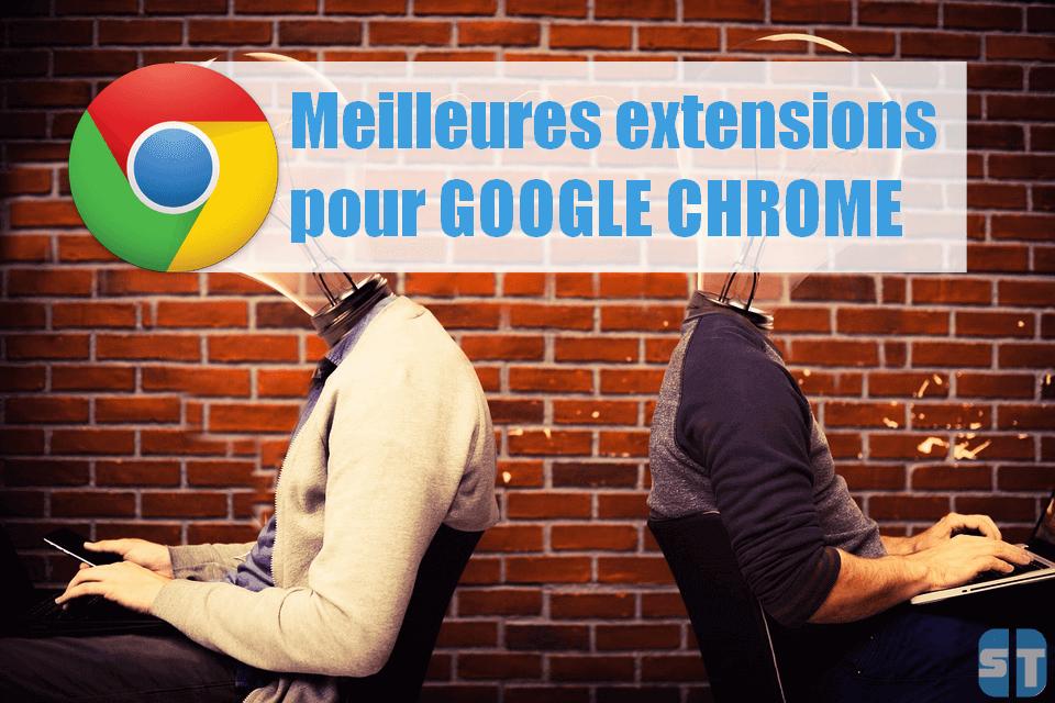 Meilleures extensions Google Chrome Meilleures Extensions Google Chrome 2019 à installer sur votre navigateur