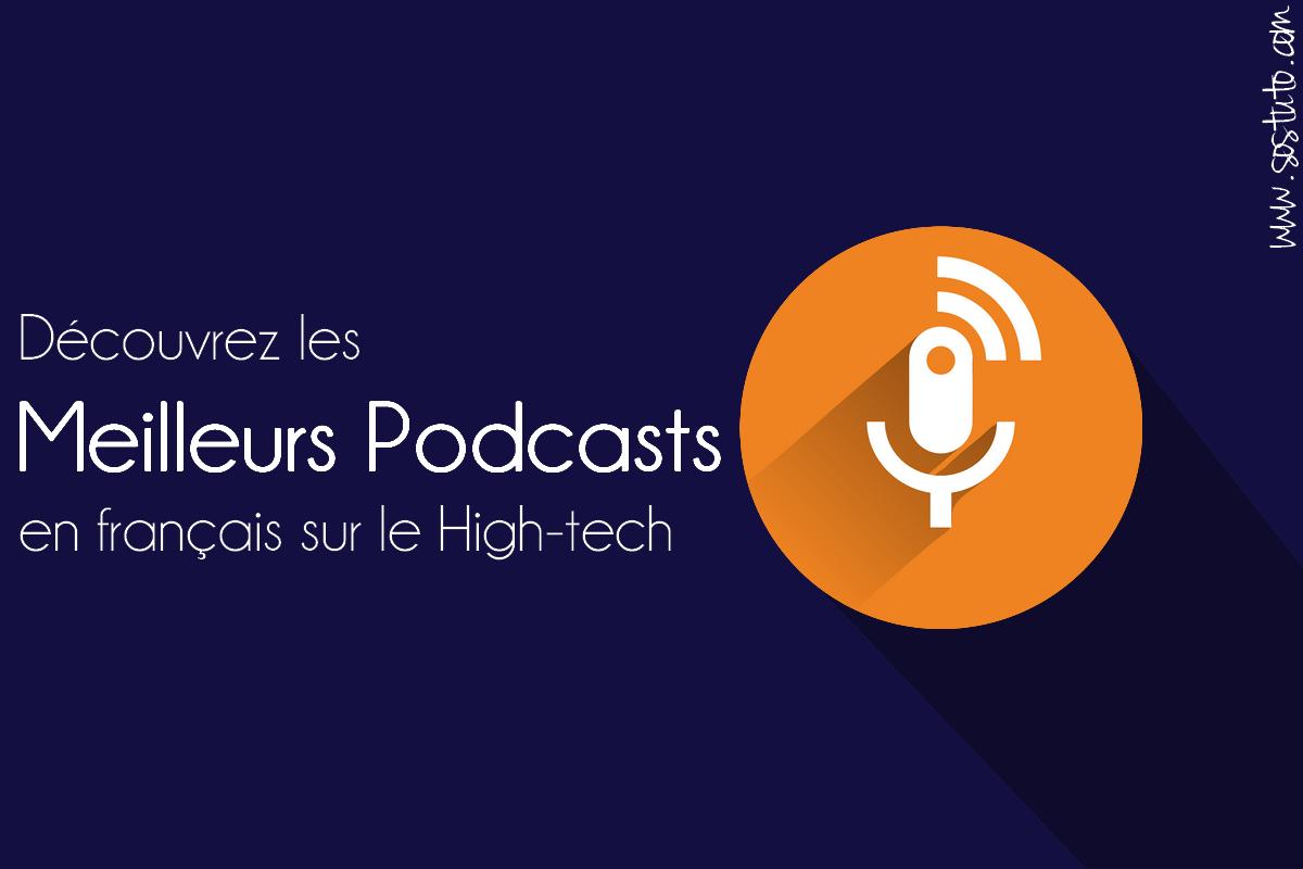 meilleurs podcast francais Podcast sur les Nouvelles Technologies - Voici les Top 10 de Podcast Tech 2019