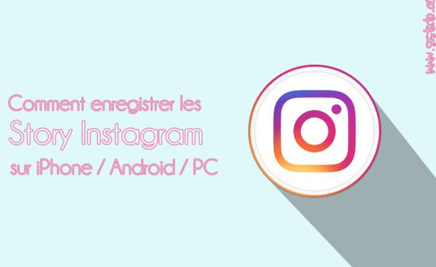 enregistrer story instagram des autres Comment enregistrer les story Instagram des autres personnes sur iPhone, PC, Android