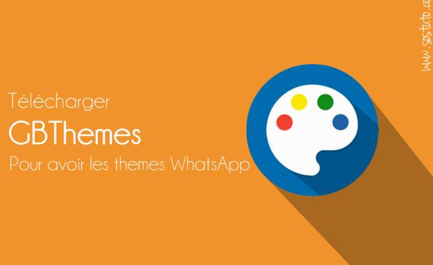 telecharger gb themes Télécharger GBThemes APK pour installer des thèmes dans WhatsApp GB