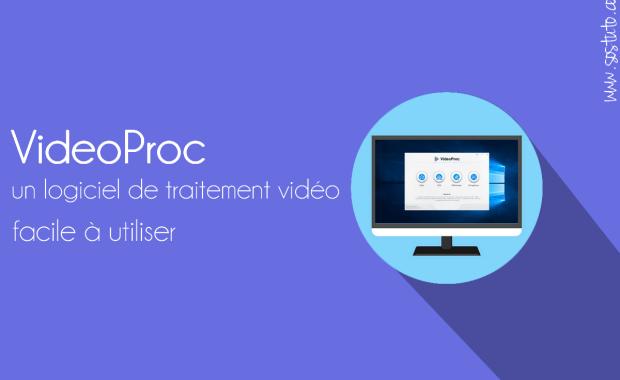 videoproc VideoProc : Pour éditer et traiter des vidéos GoPro 4K + Gagnez une GoPro Hero 7