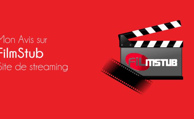 FilmStub Avis sur FilmStub – Le meilleur site de Streaming des Films ?
