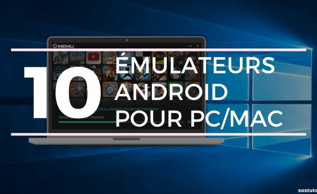 Meilleur Emulateur Android 10 Meilleurs Émulateurs Android pour Exécuter des Applications Android sur PC et Mac