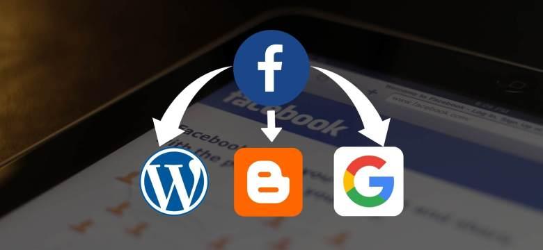 Artık Facebook Gönderilerinizi WordPress, Blogger ve Google Dökümanlara Taşıyabilirsiniz