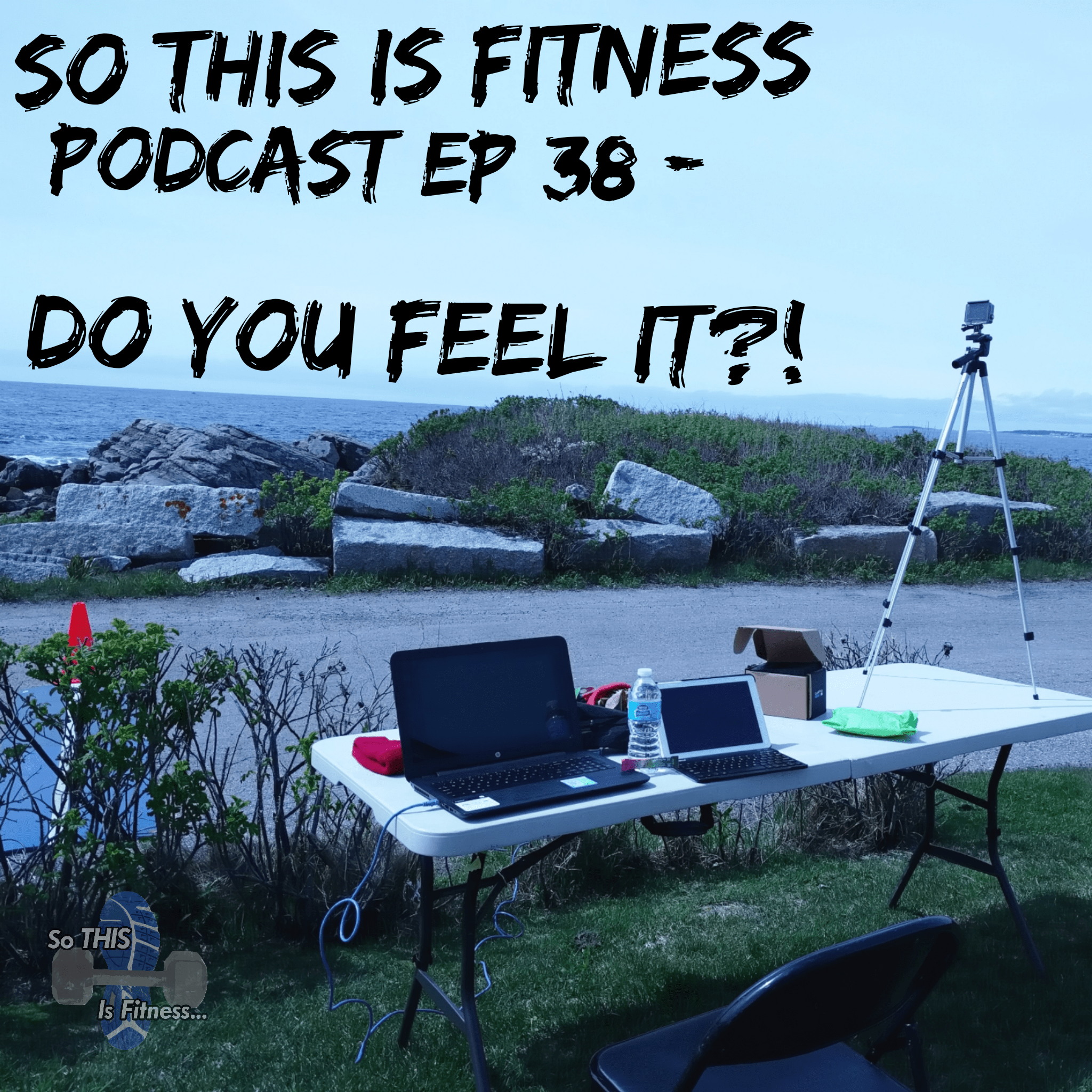 do you feel it? podcast 38
