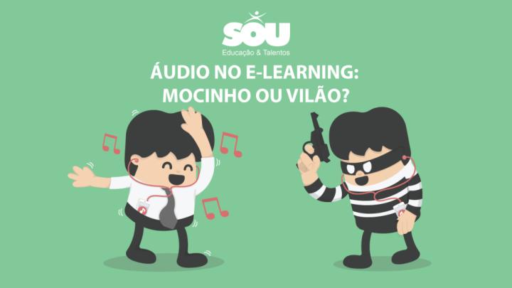 Áudio no e-learning: mocinho ou vilão?