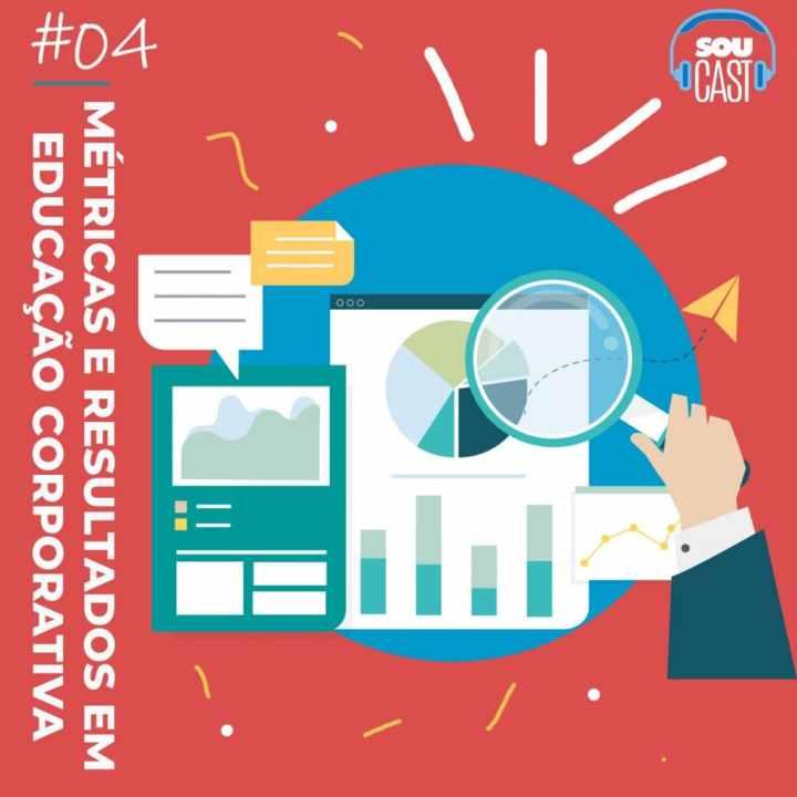 Podcast #4: Métricas e Resultados na Educação Corporativa