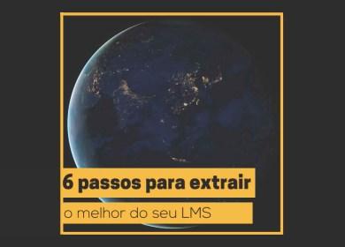 6 passos para extrair o melhor do seu LMS