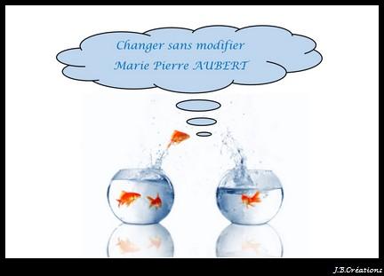 Changer sans modifier