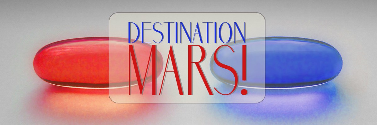 Destination Mars! And Other Ways to Leave America
