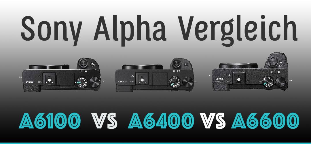 soul-traveller-sony-alpha-6100-vs-6400-vs-6600-vergleich