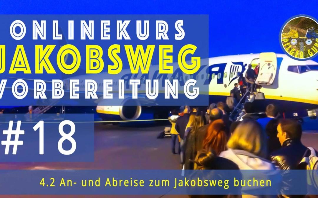 Jakobsweg Anreise Abreise: Praktische Anleitung zur Buchung