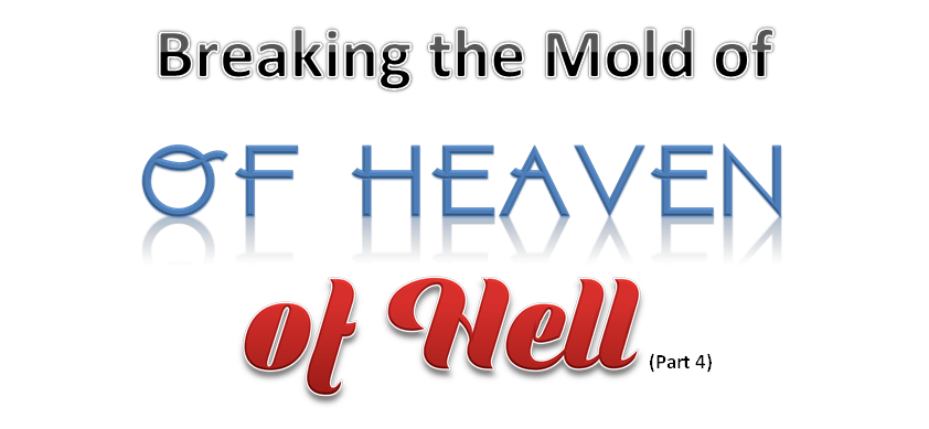 Breaking the Mold of Heaven and Hell: The Secret of the Inner-World Revealed
