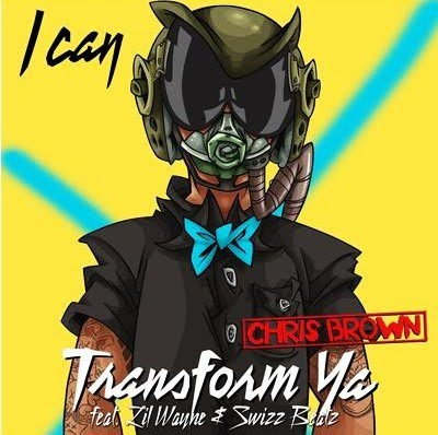 Chris Brown- I Can Transform Ya (ft. Lil Wayne) (single)