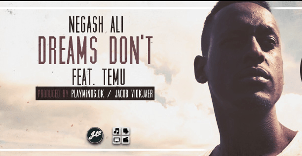 Negash Ali - Dreams Don't (Feat. Temu)