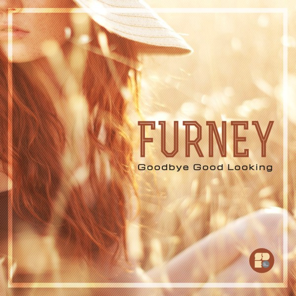FURNEY - GOODBYE GOOD LOOKING 1400X1400 2