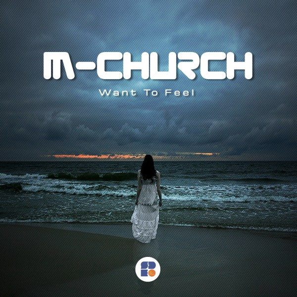 MCHURCH - WANT TO FEEL 1400X1400