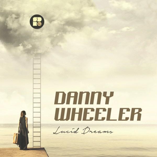 DANNY WHEELER - LUCID DREAMS1400X1400