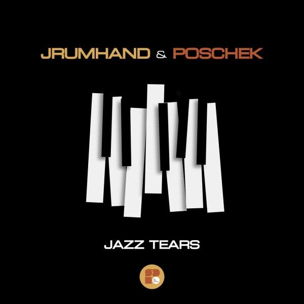 JRUMHAND & POSCHEK - JAZZ TEARS 1400X1400