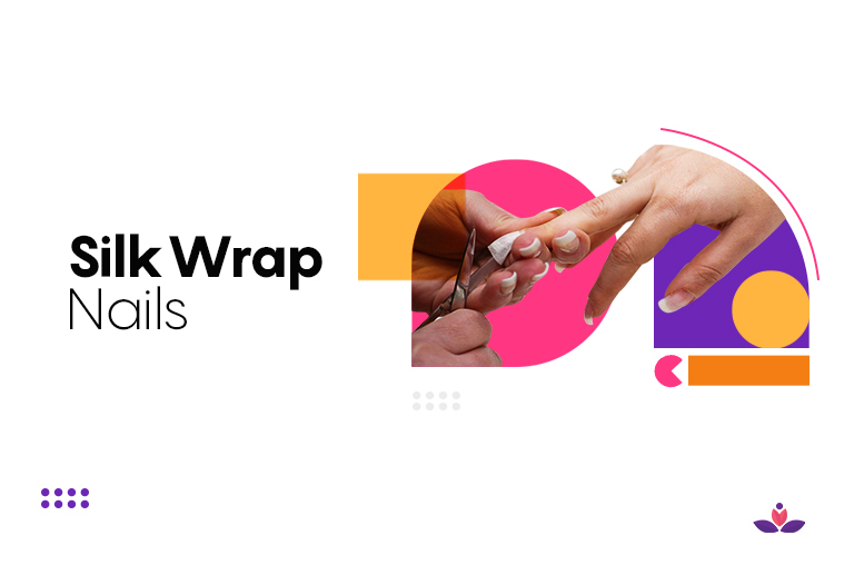 Everything You Need To Know About Silk Wrap Nails