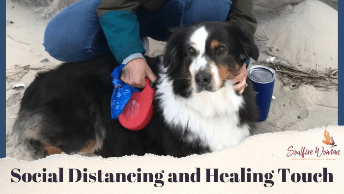 Lesson #12: Social Distancing and Healing Touch