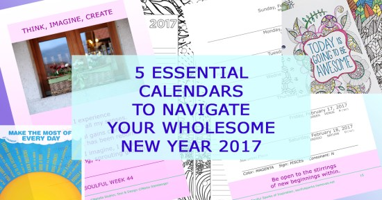 5 Essential Calendars to Navigate Your Wholesome New Year 2017