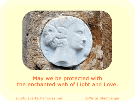 """May we be protected with the enchanted web of Light and Love."""
