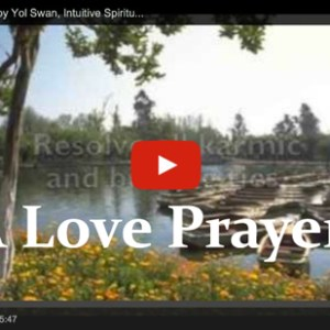 A Love Prayer by Yol Swan: Intuitive Spiritual Mentor, Life & Business Coach