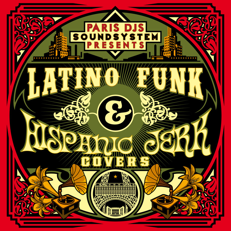 PARIS_DJS_SOUNDSYSTEM_presents_LATINO_FUNK_and_HISPANIC_JERK_COVERS