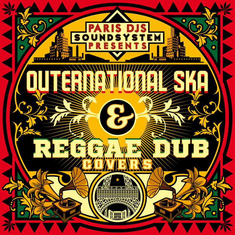 PARIS_DJS_SOUNDSYSTEM_presents_OUTERNATIONAL_SKA_and_REGGAE_DUB_COVERS