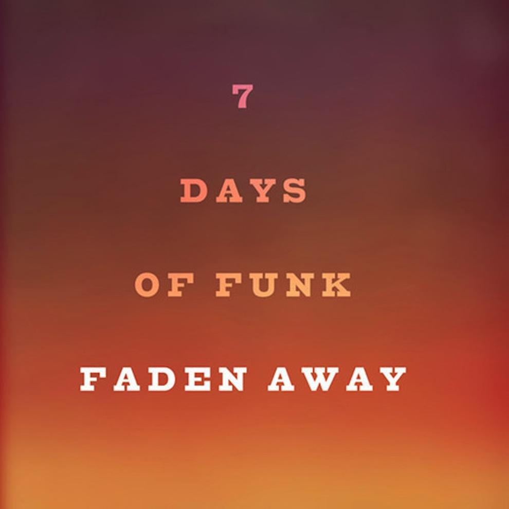 7-days-of-funk-faden-away
