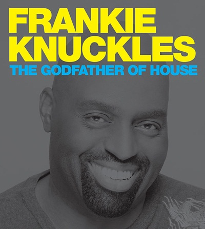 frankie knuckles the godfather of house