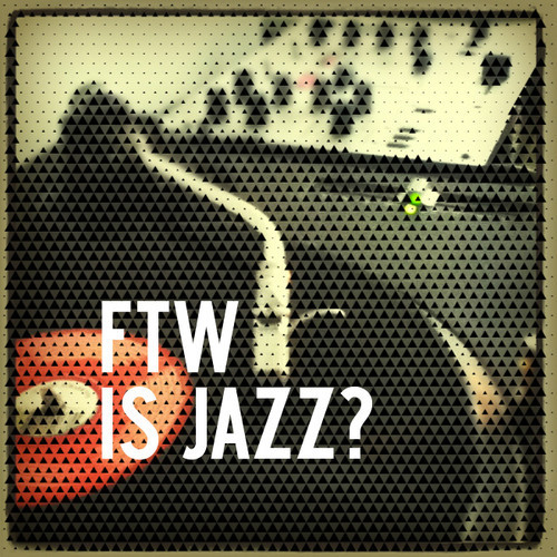 FTW is JAZZ