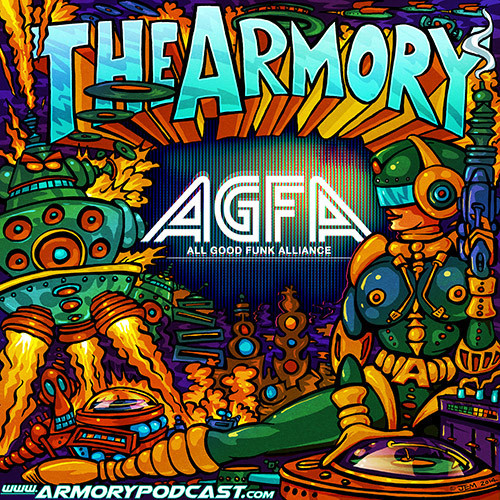 The Armory Podcast - 032 - All Good Funk Alliance