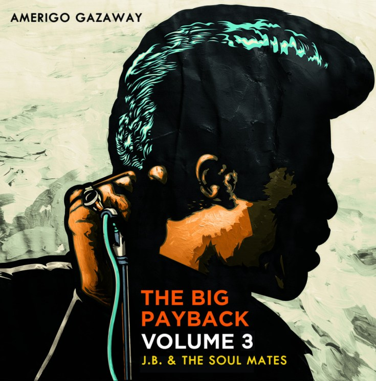 The Big Payback Vol. 3 - J​.​B. & The Soul Mates