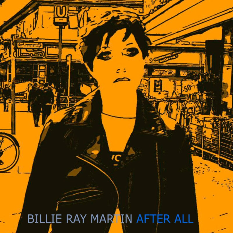 billie ray martin after all