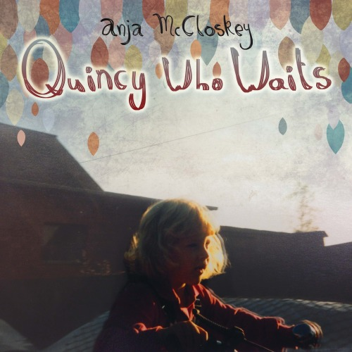 Anja McCloskey quincy who waits