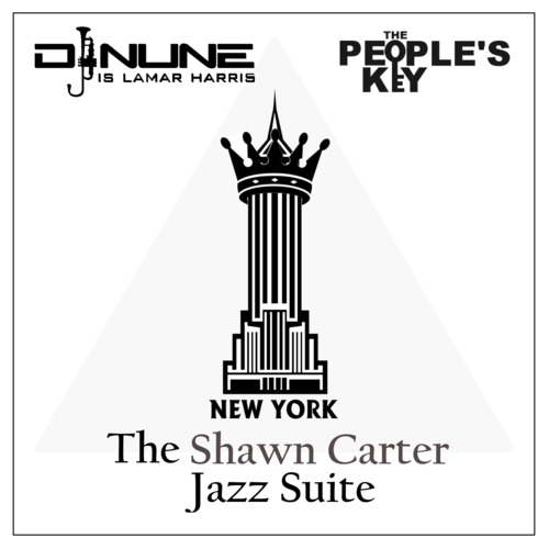 DJ Nune is Lamar Harris and The People's Key present The Shawn Carter Jazz Suite