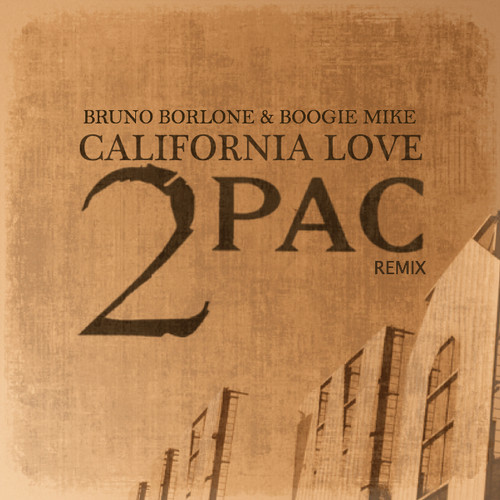 2pac - California Love (Bruno Borlone & Boogie Mike Remix)