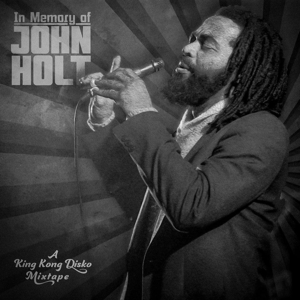 In Memory of John Holt [A King Kong Disko Mixtape 2014]