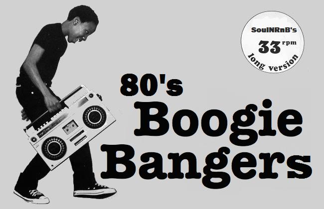 SoulNRnB's Eighties Boogie Bangers