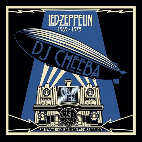 DJ Cheeba LED ZEPPELIN (1969 - 1975) - Remastered, Remixed and Sampled