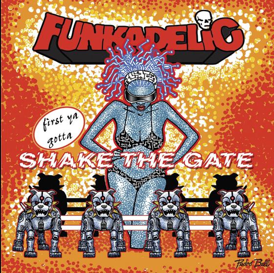 Funkadelic_FirstYaGottaChackTheGate