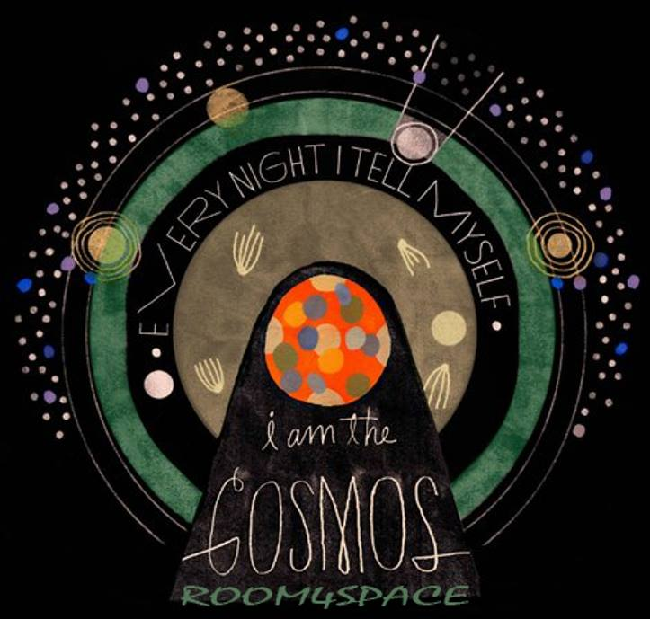Every Night I Tell Myself Im The Cosmos