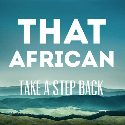 that african taje a step back